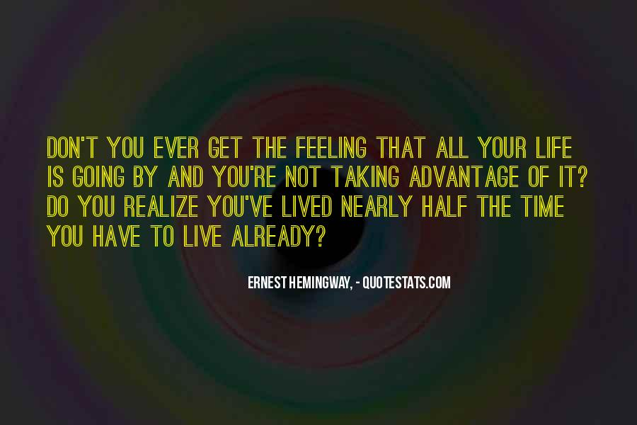 Quotes About Living Life To It's Fullest #1075232