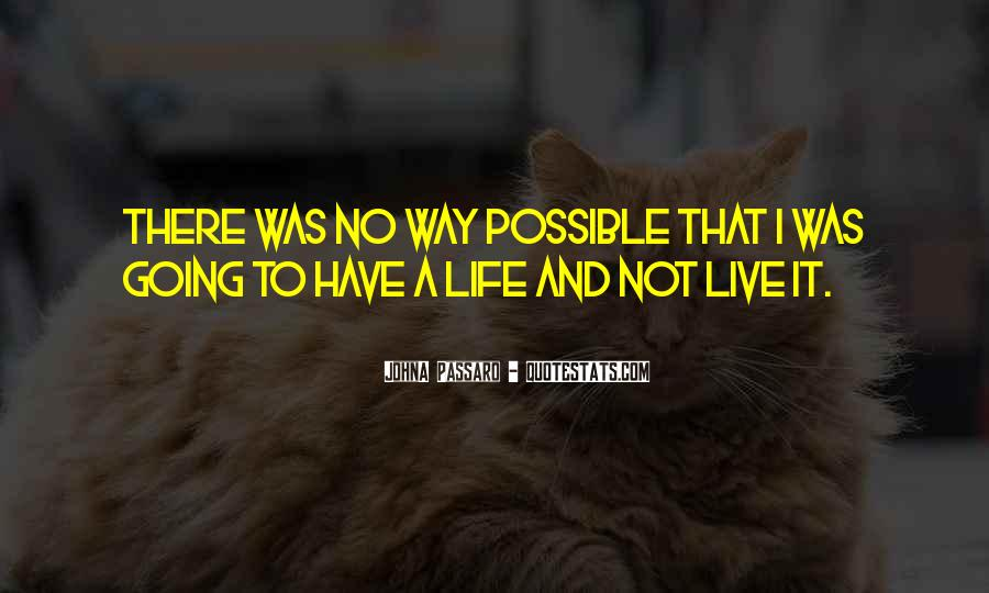 Quotes About Living Life To It's Fullest #1123246