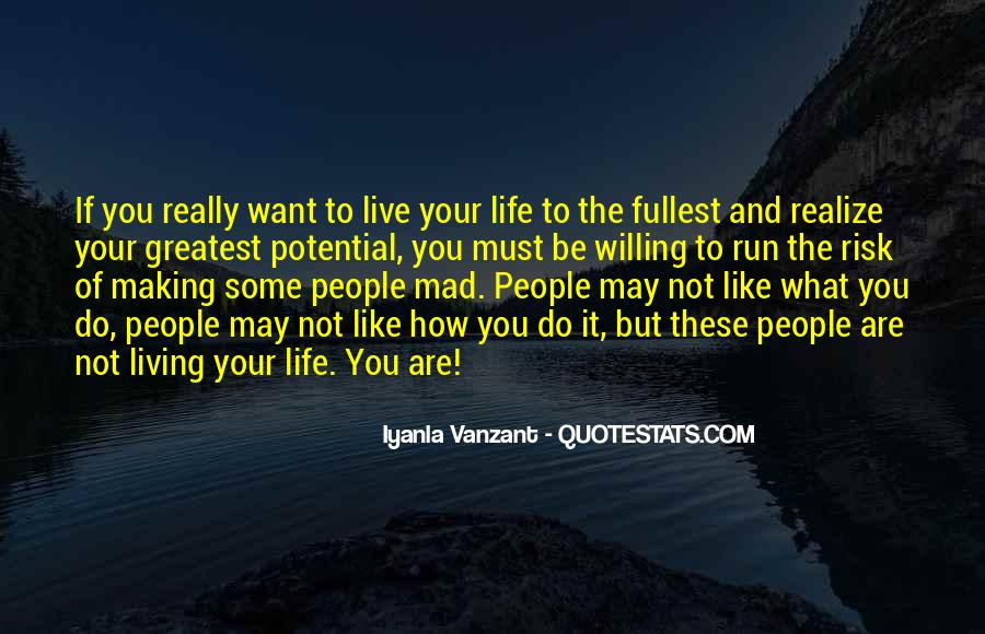 Quotes About Living Life To It's Fullest #1436920