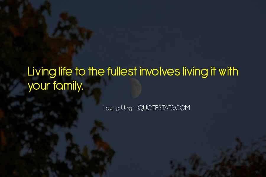 Quotes About Living Life To It's Fullest #1701046