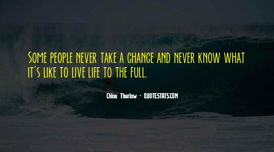 Quotes About Living Life To It's Fullest #313134
