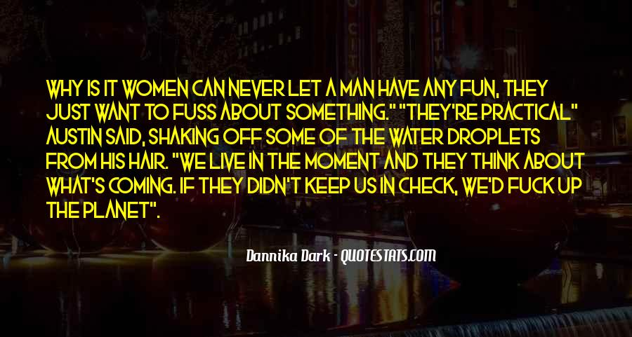Quotes About Having Fun In The Moment #383230