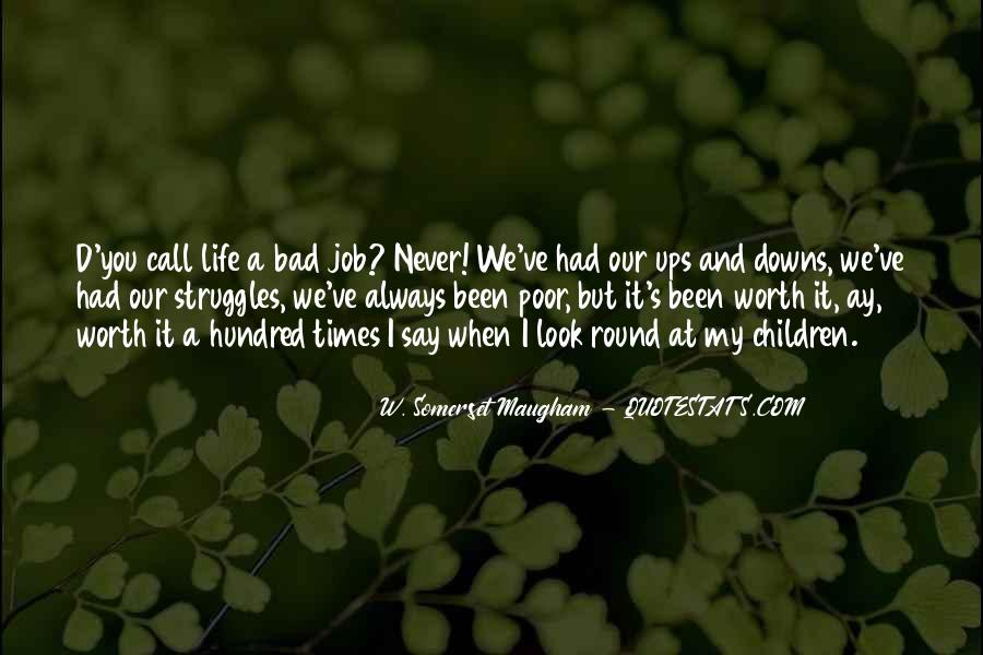 Quotes About Life And Bad Times #1030895