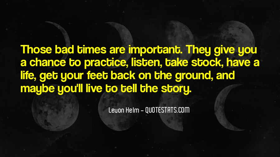 Quotes About Life And Bad Times #1731252
