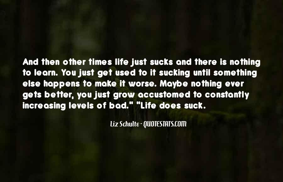 Quotes About Life And Bad Times #631703