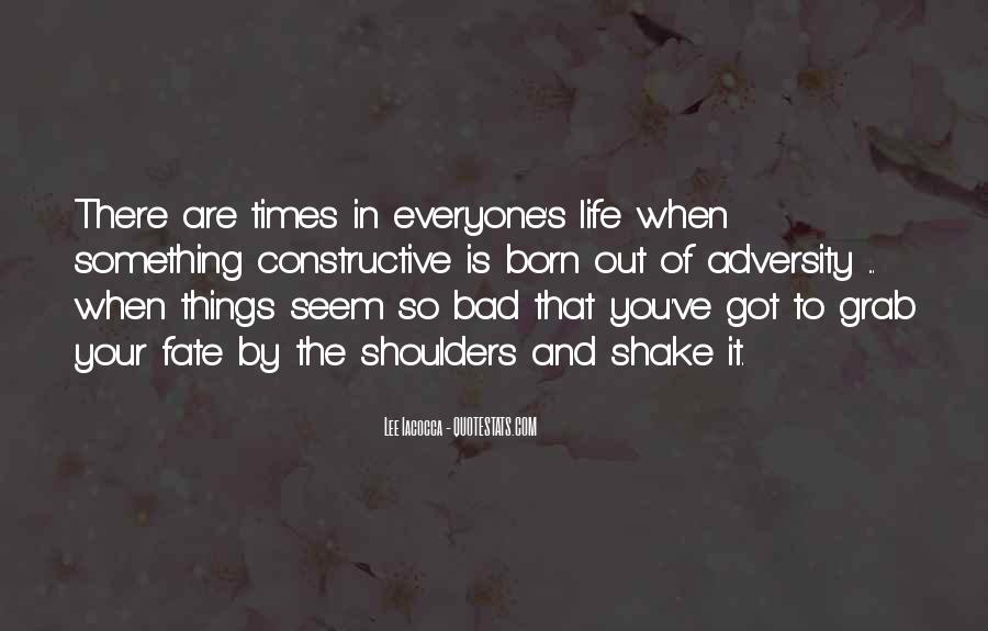 Quotes About Life And Bad Times #812205