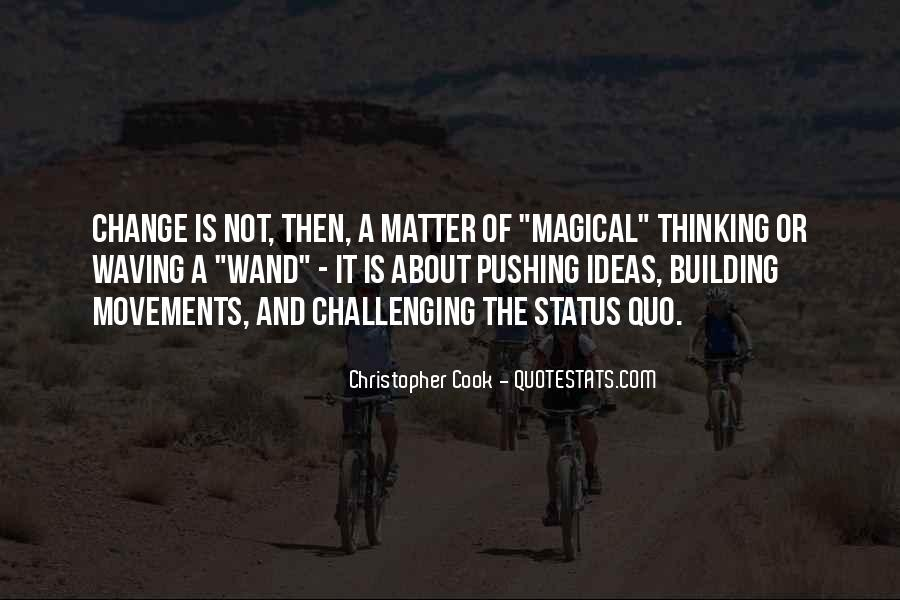 Quotes About Challenging Status Quo #1332898