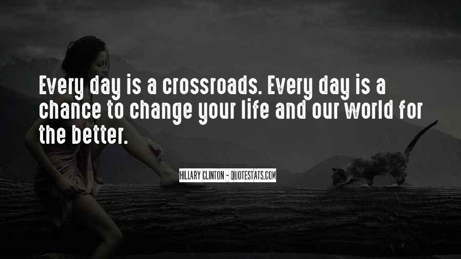 Quotes About Life And Change For The Better #1091383