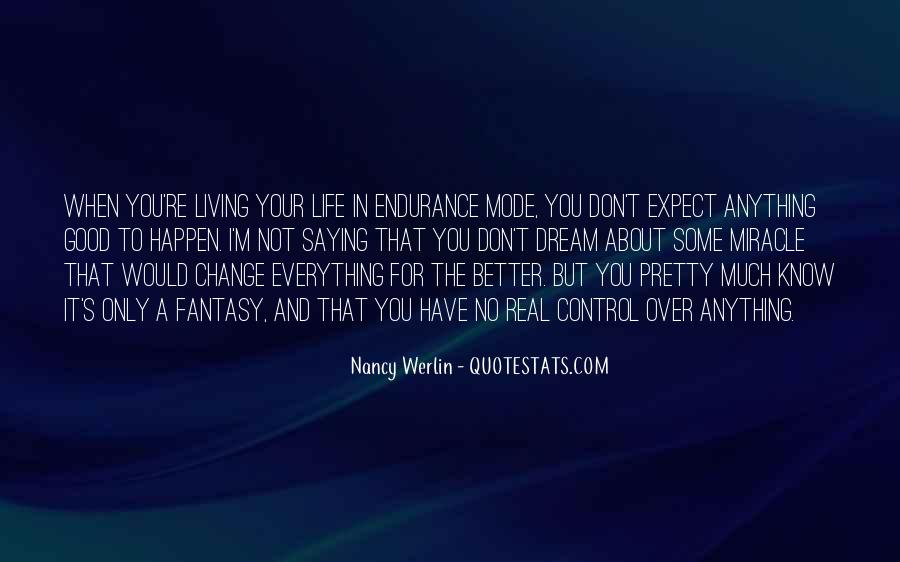 Quotes About Life And Change For The Better #1174357