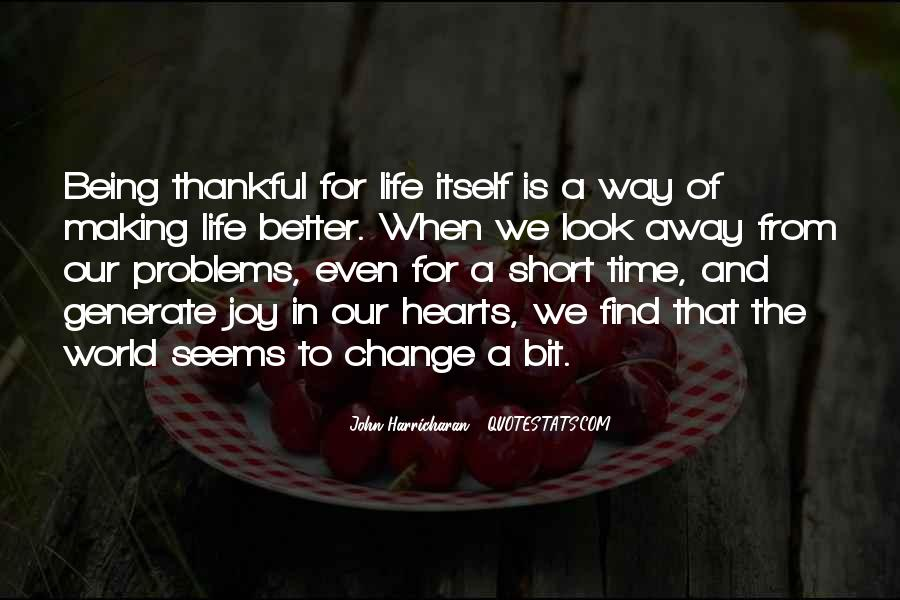 Quotes About Life And Change For The Better #1273233