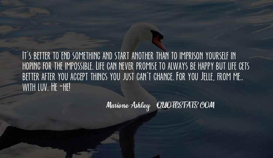 Quotes About Life And Change For The Better #128985