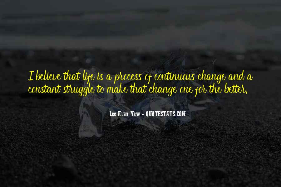 Quotes About Life And Change For The Better #1688526