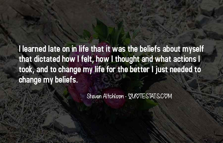 Quotes About Life And Change For The Better #410167