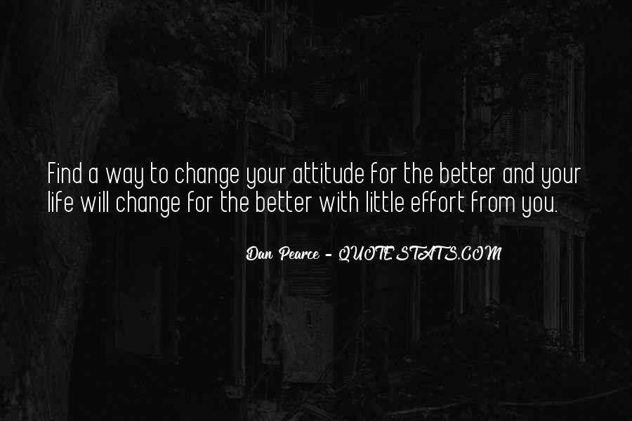 Quotes About Life And Change For The Better #695929