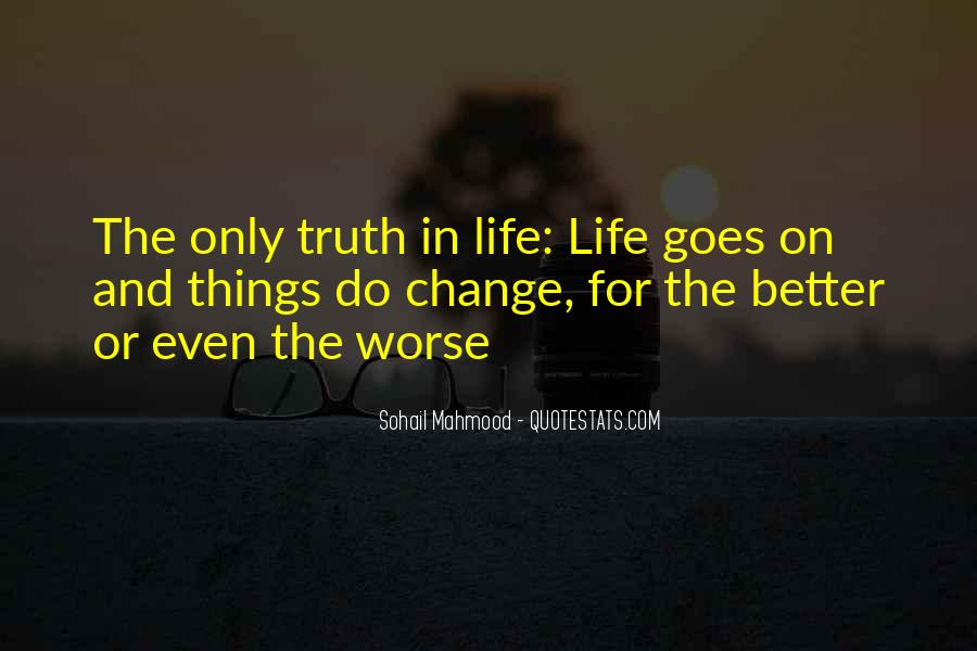 Quotes About Life And Change For The Better #904614