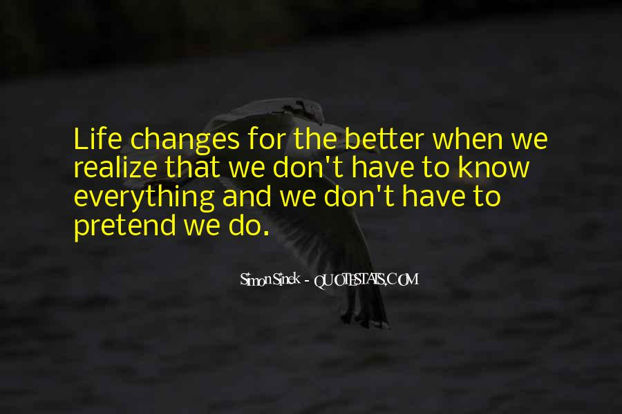 Quotes About Life And Change For The Better #998618