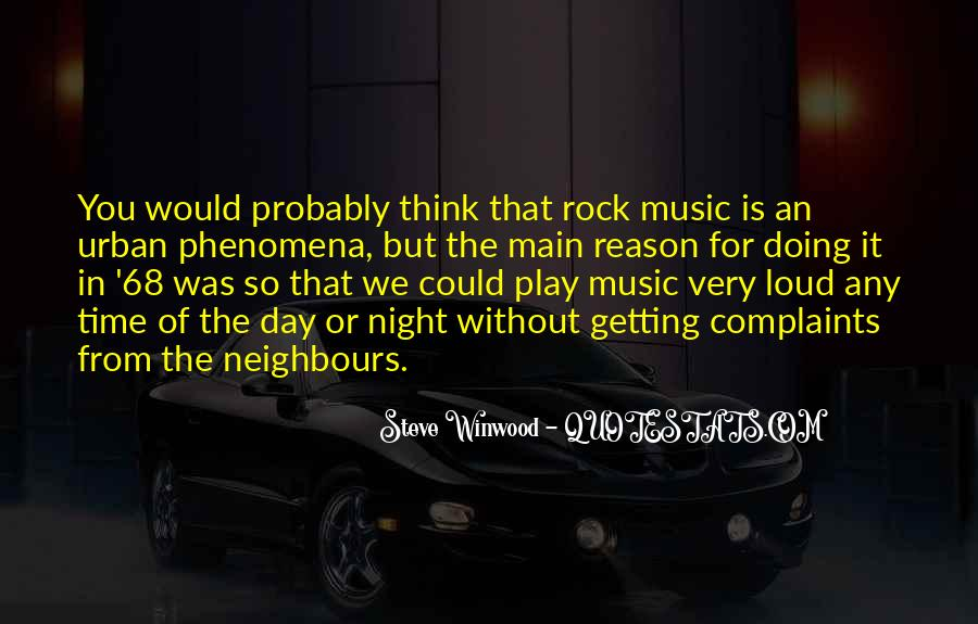 Quotes About Loud Music #1313159