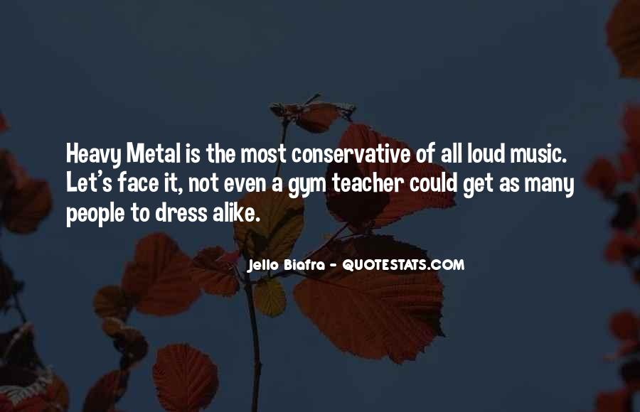Quotes About Loud Music #1383880