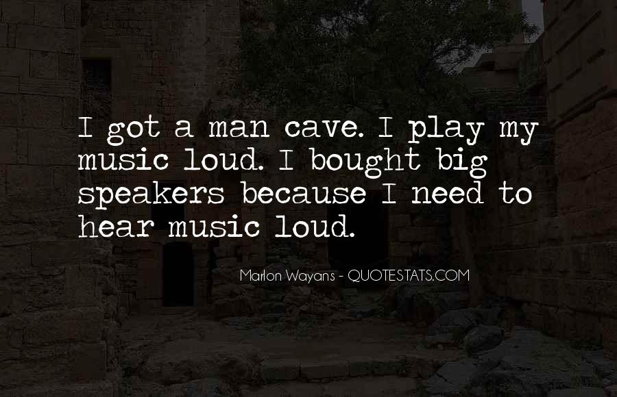 Quotes About Loud Music #1405296