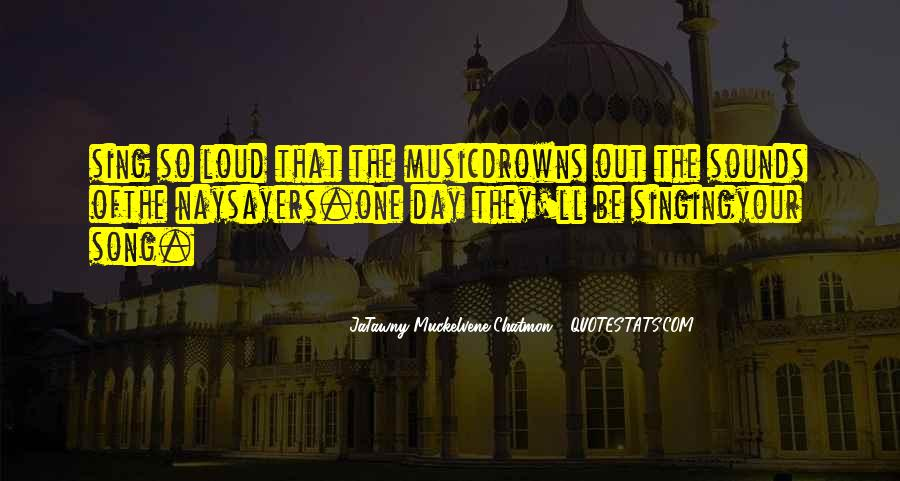 Quotes About Loud Music #166837