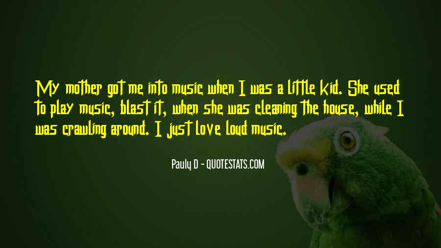 Quotes About Loud Music #286365