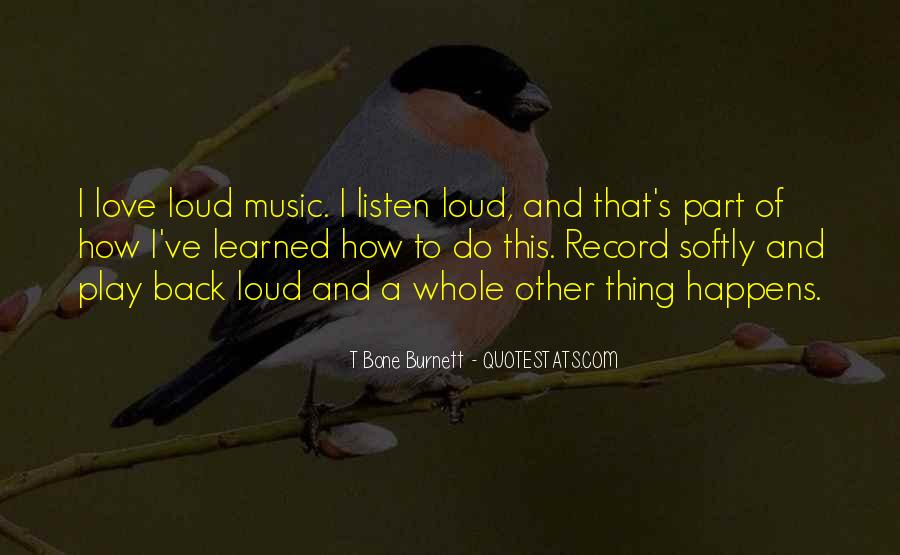 Quotes About Loud Music #518201