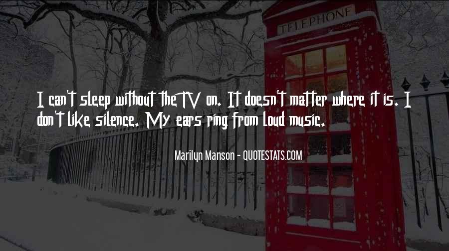 Quotes About Loud Music #559414