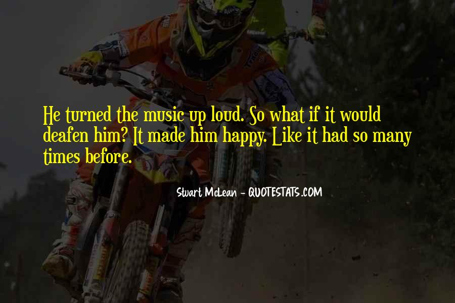 Quotes About Loud Music #692581