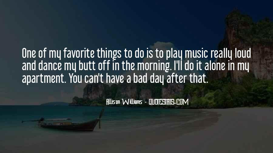 Quotes About Loud Music #908658