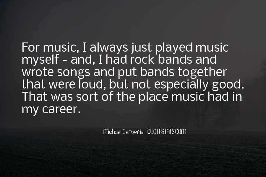 Quotes About Loud Music #916524