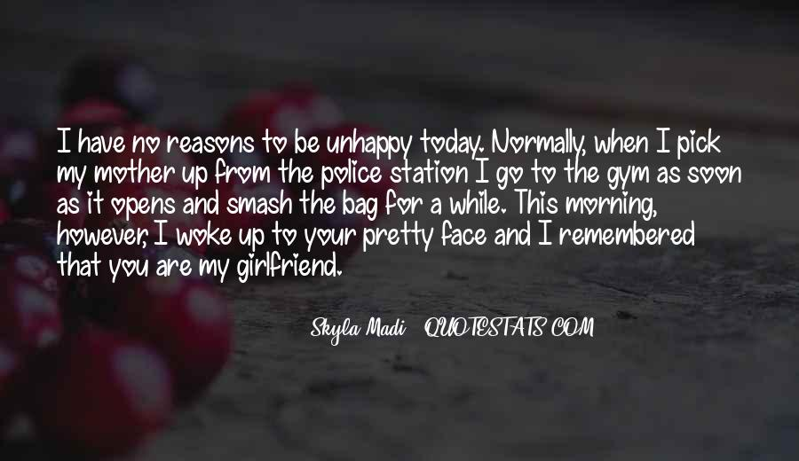Quotes About My Pretty Face #114763