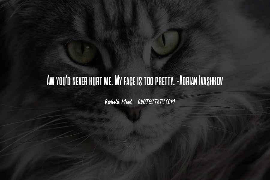 Quotes About My Pretty Face #1401177