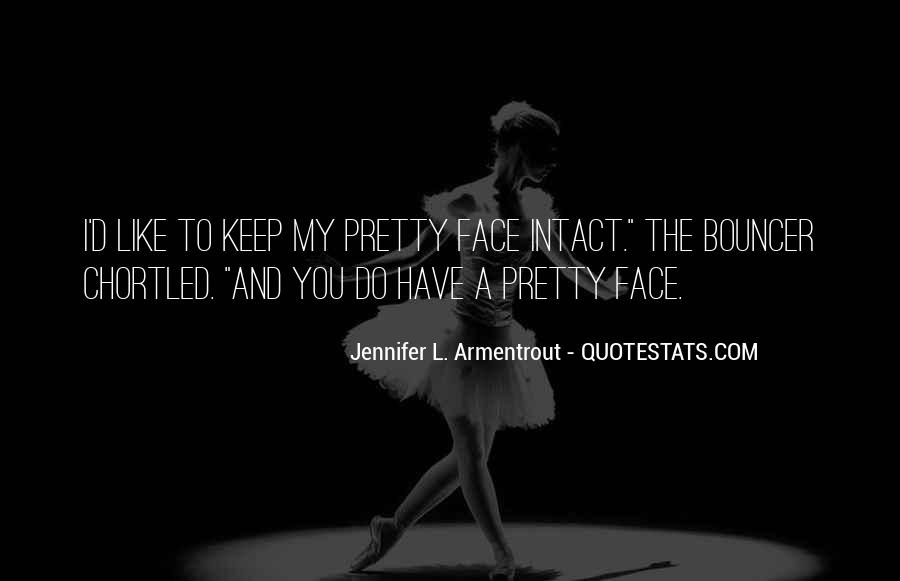 Quotes About My Pretty Face #1643395