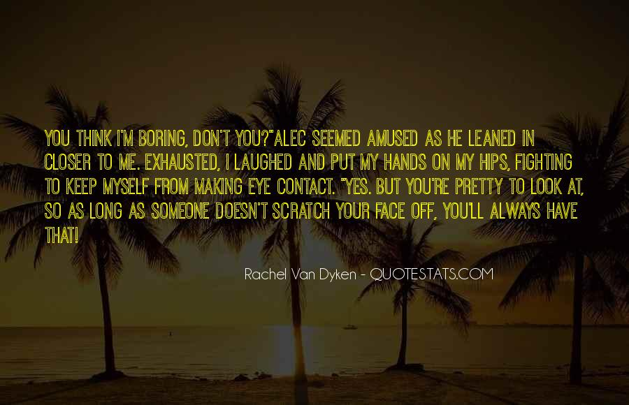 Quotes About My Pretty Face #1817308
