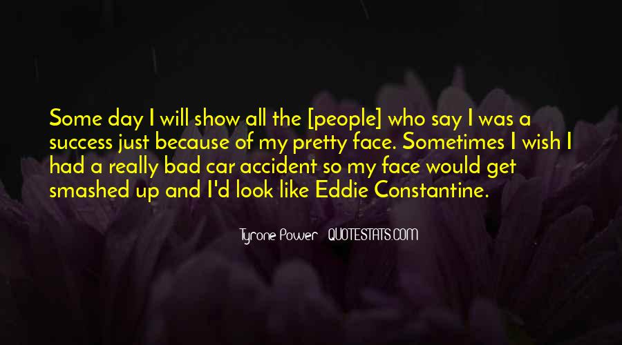 Quotes About My Pretty Face #191468