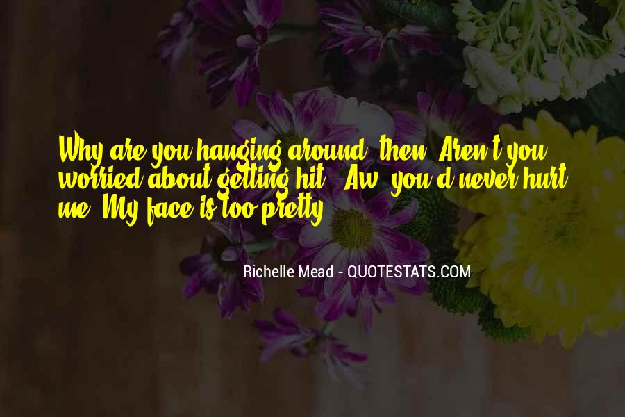Quotes About My Pretty Face #706520