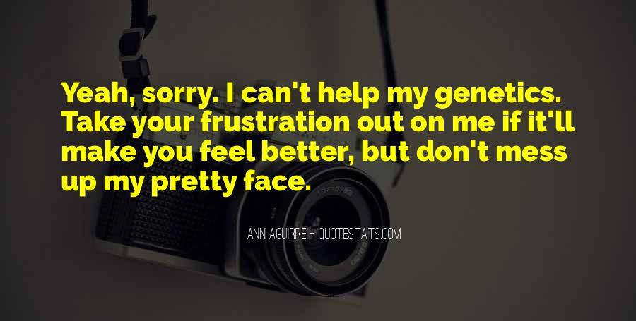Quotes About My Pretty Face #888228