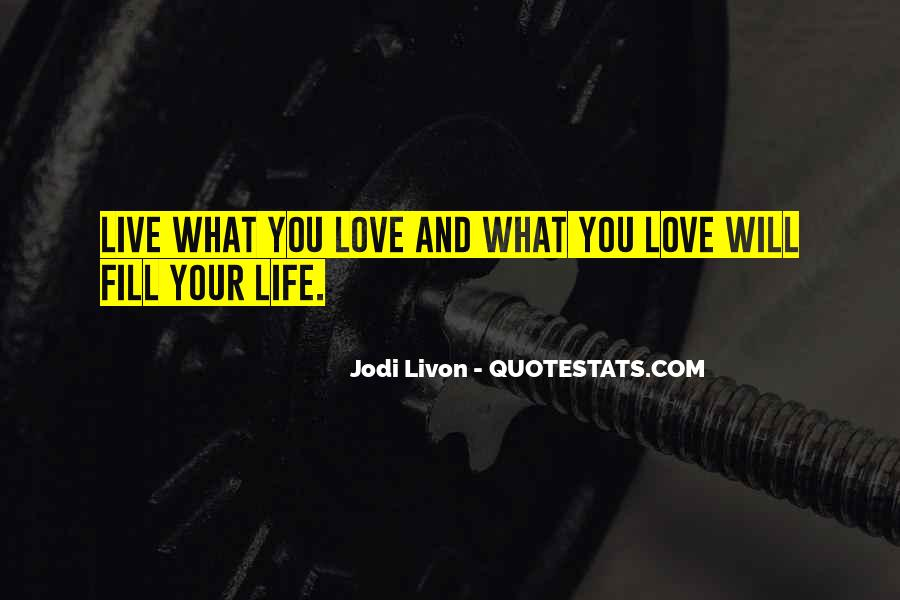 Quotes About Love The Life You Live #166994