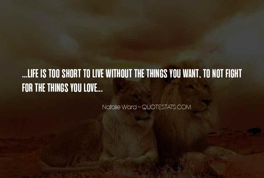 Quotes About Love The Life You Live #401725