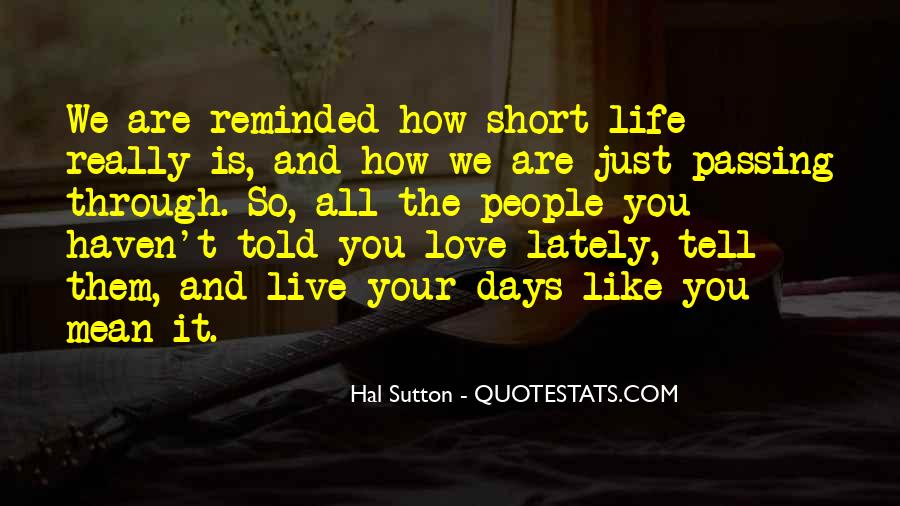 Quotes About Love The Life You Live #490286
