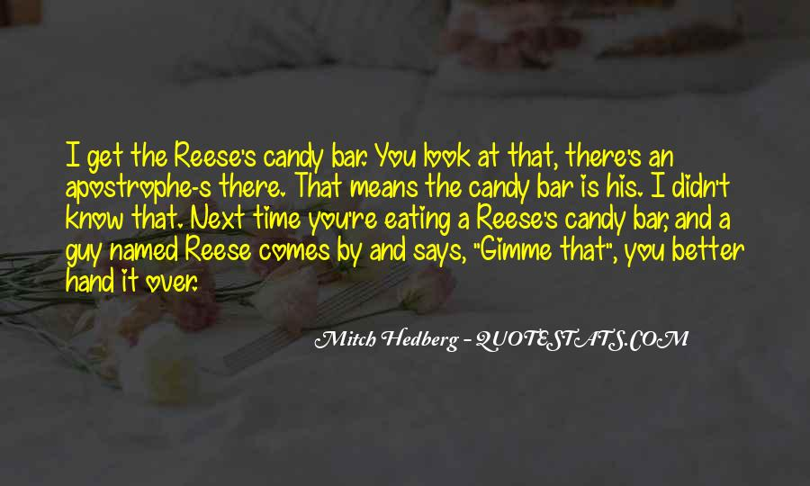 Quotes About Reese's Candy #233809