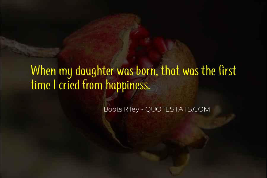 Quotes About My First Born Daughter #390058