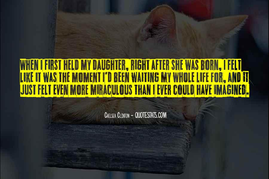 Quotes About My First Born Daughter #972730