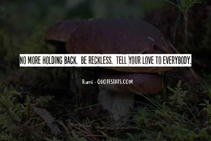 Quotes About Holding Back Love #428701