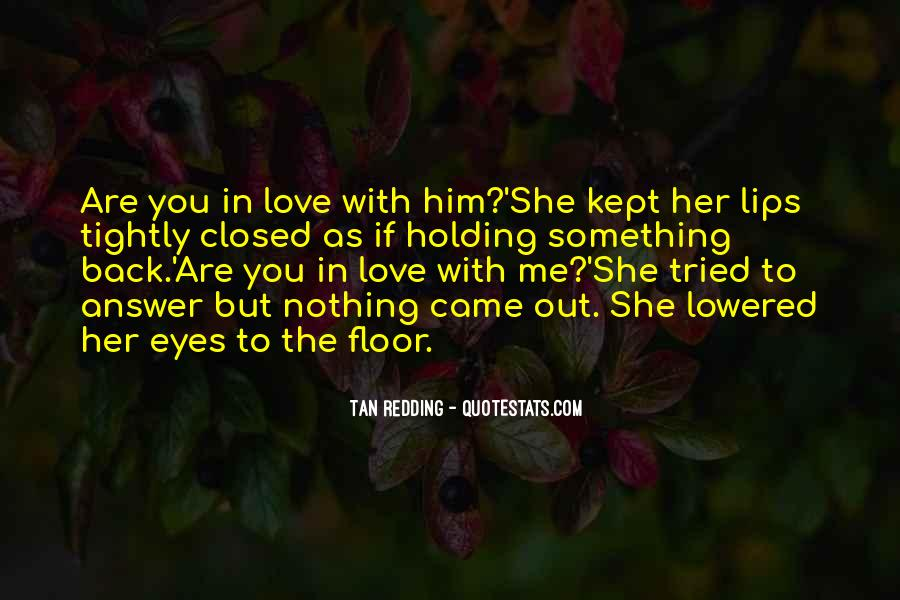Quotes About Holding Back Love #80410
