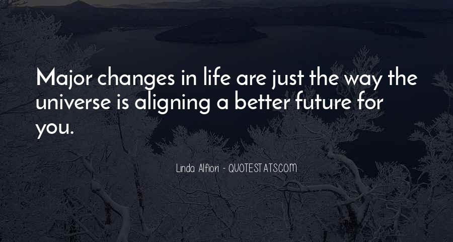 Quotes About Major Life Changes #387121