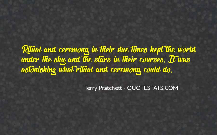 Quotes About Ceremony And Ritual #216672