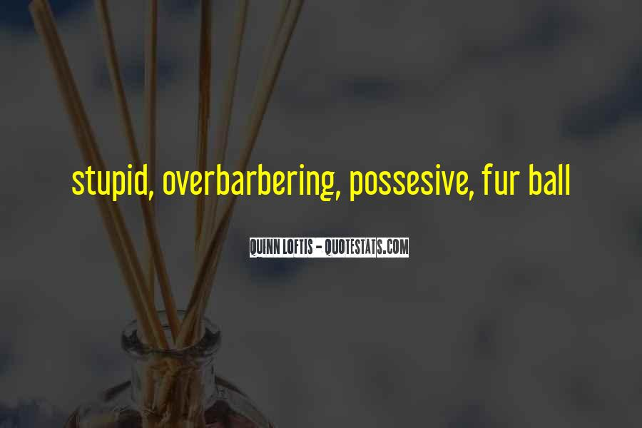 Quotes About Possesive #457276