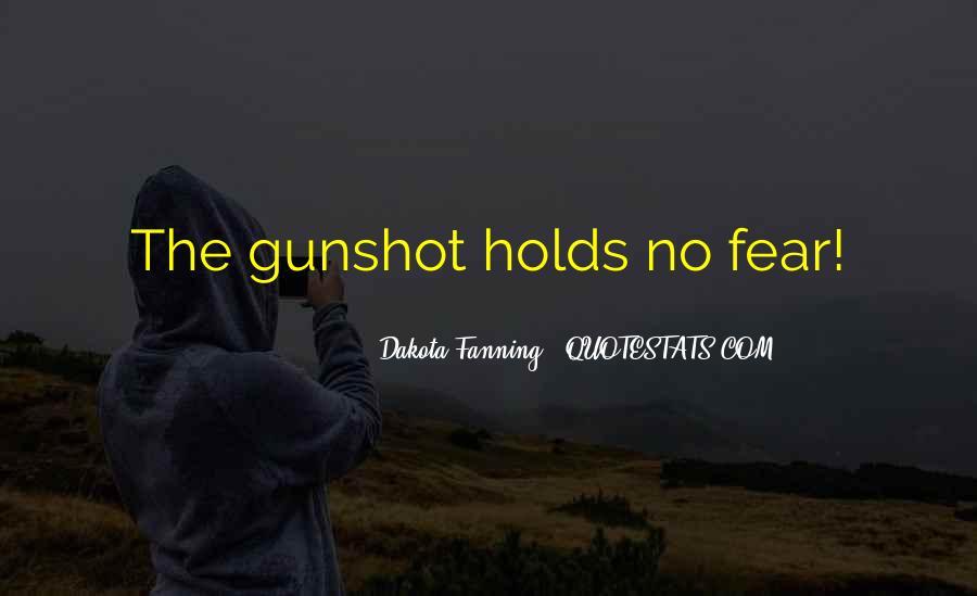 Quotes About Gunshots #451709
