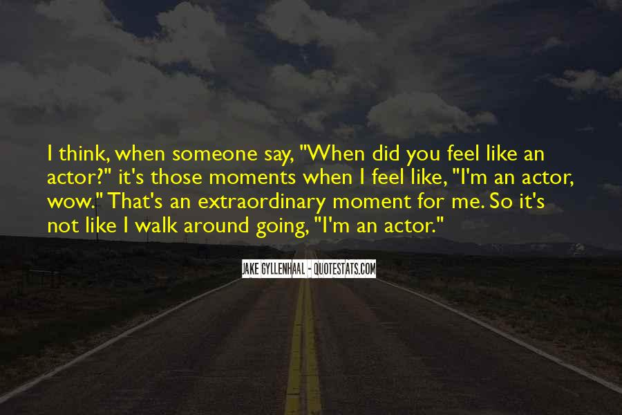 Quotes About Thinking You Like Someone #1274750